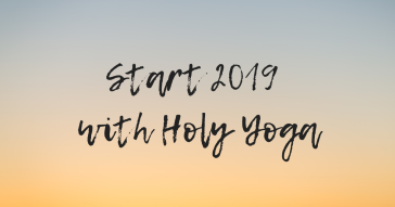 Start 2019 with Holy Yoga