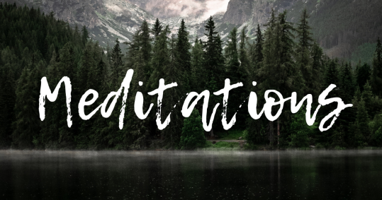 """""""Meditations"""" and photo of forested mountain lake"""